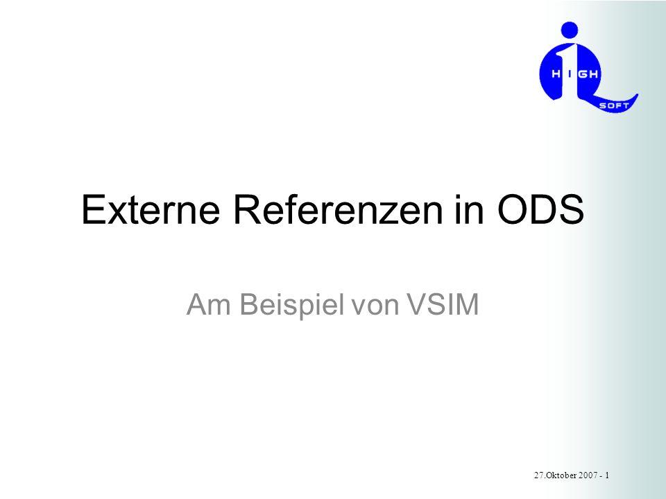 Externe Referenzen in ODS Am Beispiel von VSIM 27.Oktober 2007 - 1