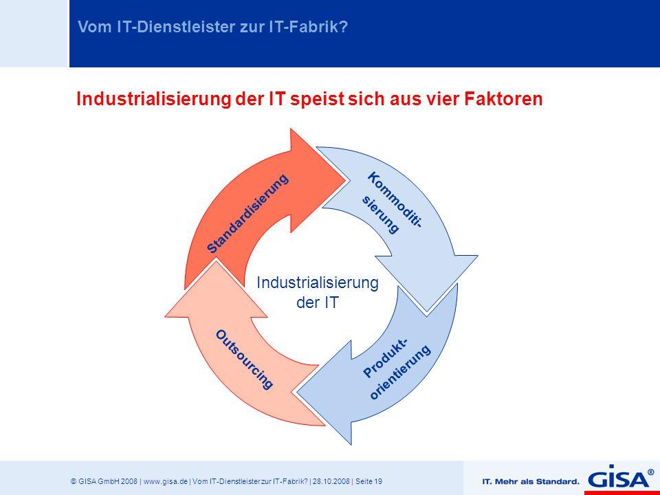 © GISA GmbH 2008 | www.gisa.de | Vom IT-Dienstleister zur IT-Fabrik? | 28.10.2008 | Seite 19 Vom IT-Dienstleister zur IT-Fabrik? Standardisierung Komm