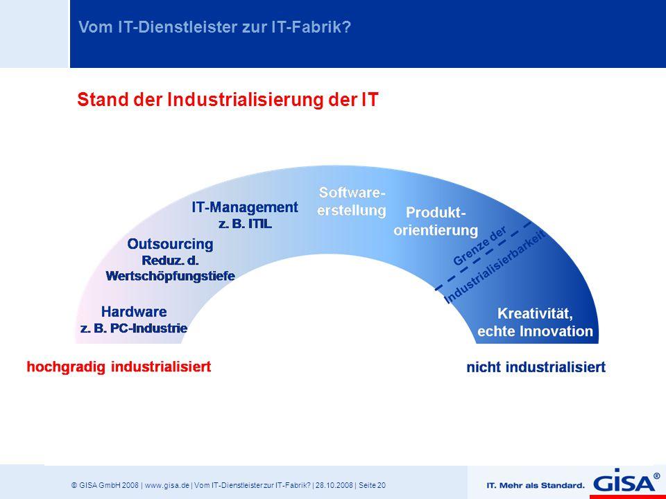© GISA GmbH 2008 | www.gisa.de | Vom IT-Dienstleister zur IT-Fabrik? | 28.10.2008 | Seite 20 Vom IT-Dienstleister zur IT-Fabrik? Kreativität, echte In