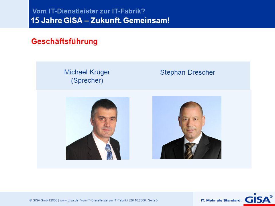 © GISA GmbH 2008 | www.gisa.de | Vom IT-Dienstleister zur IT-Fabrik? | 28.10.2008 | Seite 3 Vom IT-Dienstleister zur IT-Fabrik? Michael Krüger (Sprech