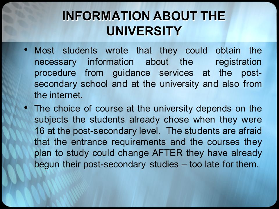 INFORMATION ABOUT THE UNIVERSITY Most students wrote that they could obtain the necessary information about the registration procedure from guidance s