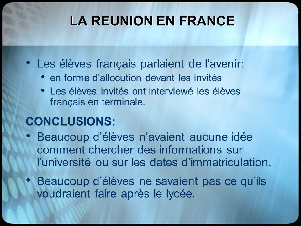 LA REUNION EN FRANCE LA REUNION EN FRANCE Les élèves français parlaient de lavenir: en forme dallocution devant les invités Les élèves invités ont int