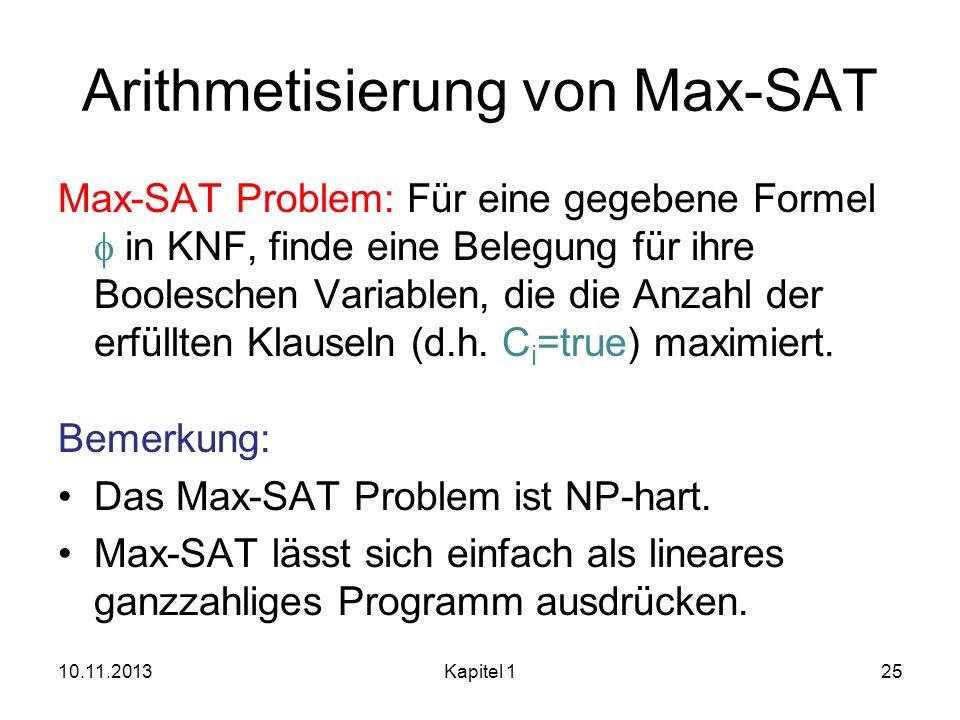 Arithmetisierung von Max-SAT Max-SAT Problem: Für eine gegebene Formel in KNF, finde eine Belegung für ihre Booleschen Variablen, die die Anzahl der e