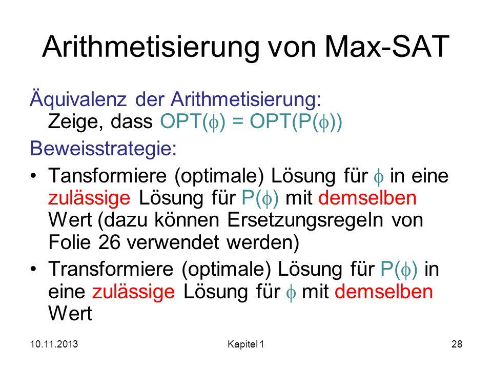 Arithmetisierung von Max-SAT Äquivalenz der Arithmetisierung: Zeige, dass OPT( ) = OPT(P( )) Beweisstrategie: Tansformiere (optimale) Lösung für in ei