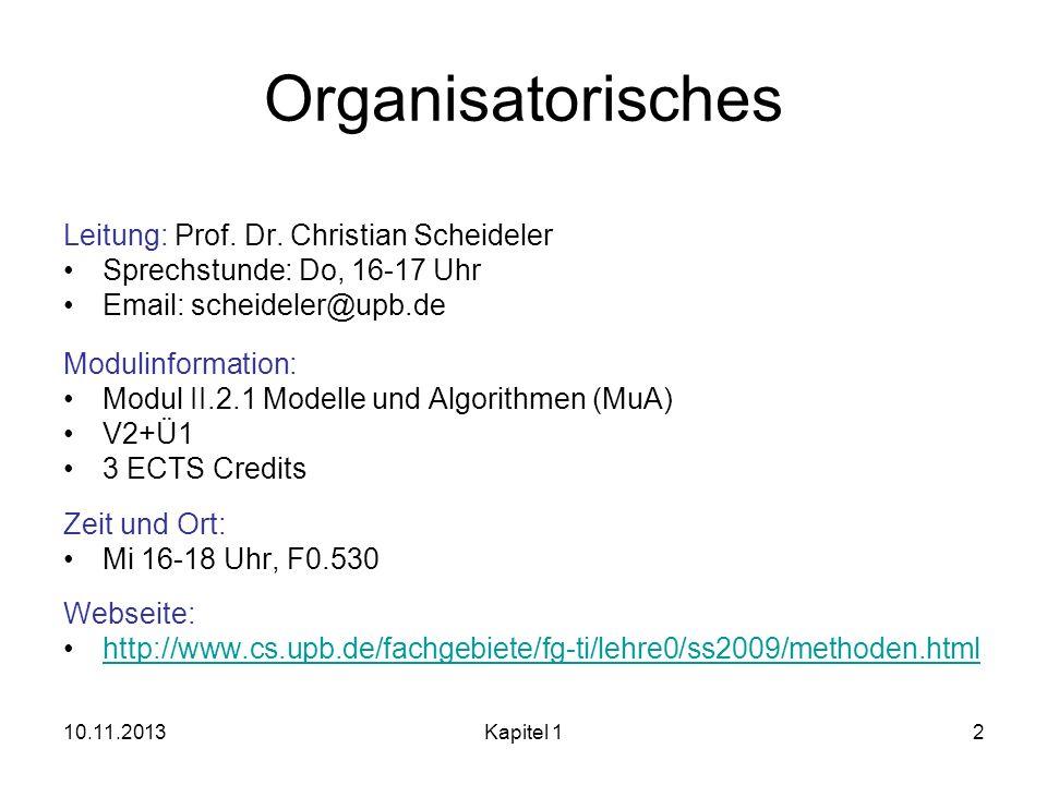 Organisatorisches Leitung: Prof. Dr. Christian Scheideler Sprechstunde: Do, 16-17 Uhr Email: scheideler@upb.de Modulinformation: Modul II.2.1 Modelle