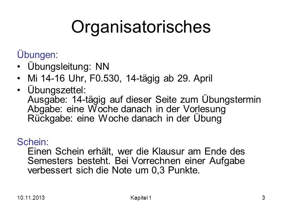 Organisatorisches Übungen: Übungsleitung: NN Mi 14-16 Uhr, F0.530, 14-tägig ab 29. April Übungszettel: Ausgabe: 14-tägig auf dieser Seite zum Übungste