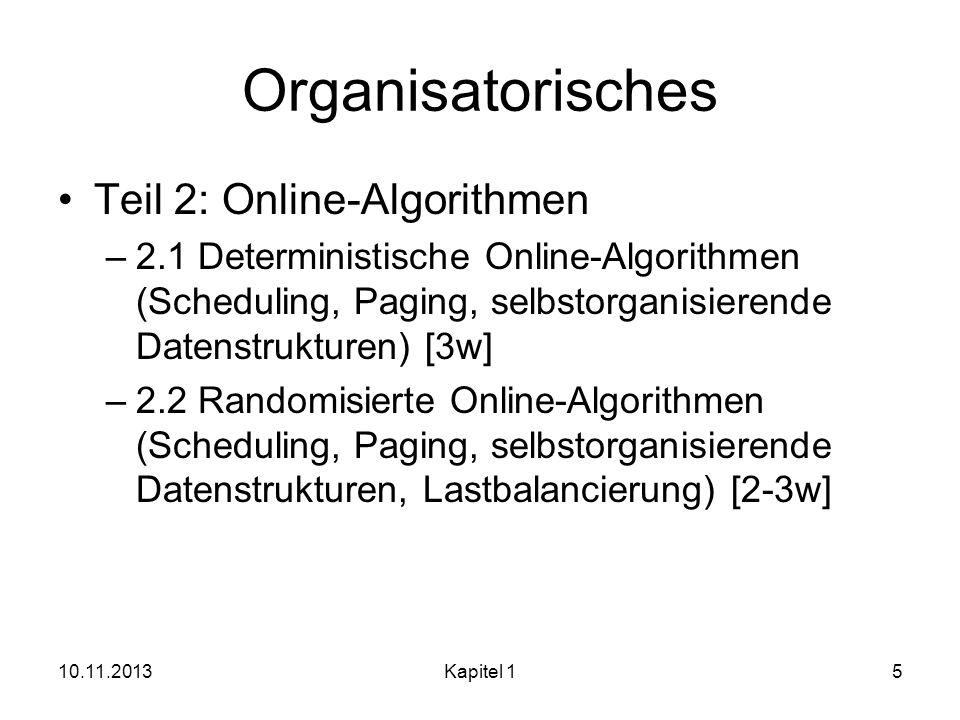Organisatorisches Teil 2: Online-Algorithmen –2.1 Deterministische Online-Algorithmen (Scheduling, Paging, selbstorganisierende Datenstrukturen) [3w]
