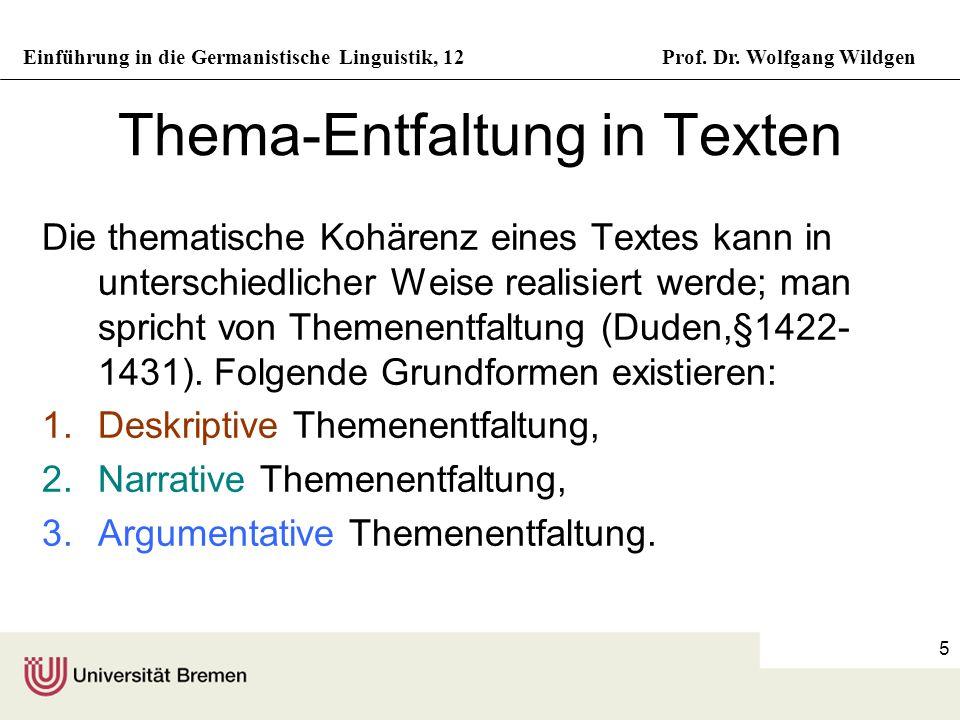 Einführung in die Germanistische Linguistik, 12Prof. Dr. Wolfgang Wildgen 5 Thema-Entfaltung in Texten Die thematische Kohärenz eines Textes kann in u