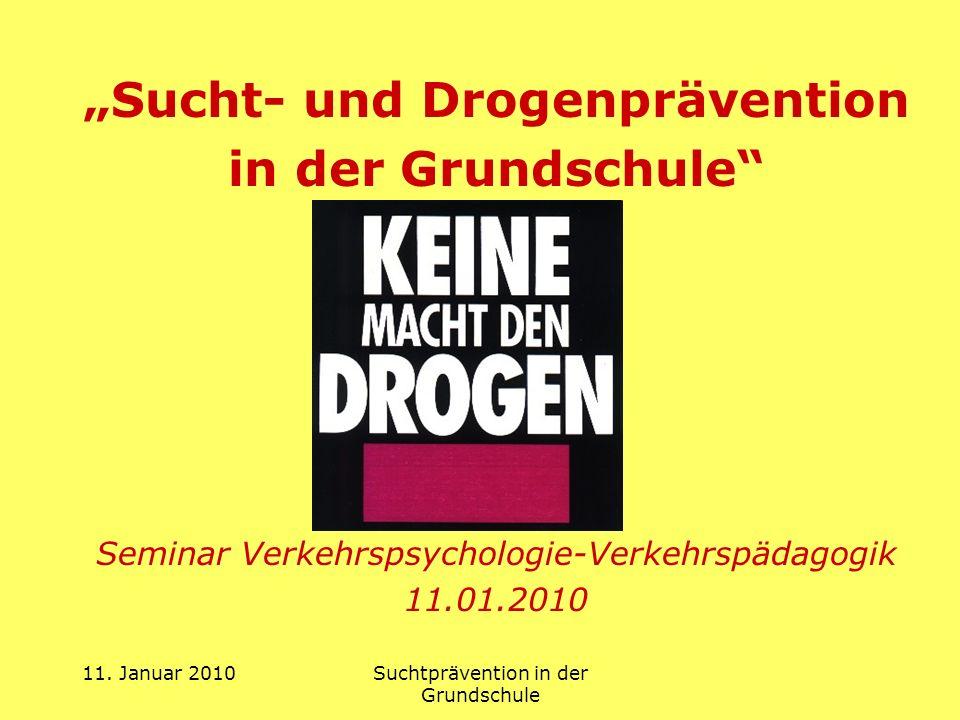 11.Januar 2010Suchtprävention in der Grundschule Gliederung 1.