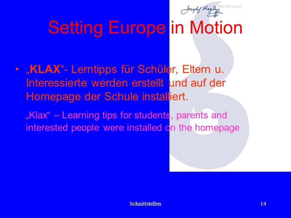 Schnittstellen13 Setting Europe in Motion Eine Einführungsveranstaltung Lernen lernen für die Eltern von SchülerInnen der 2.Klassen musste 2004/05 weg