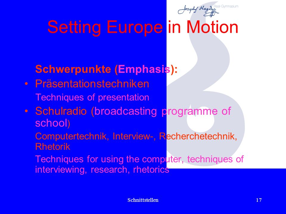 Schnittstellen16 Setting Europe in Motion Ausbau des Faches aufgrund neuer Reifeprüfungsbestimmungen. (Extension of the subject due to new A-level reg