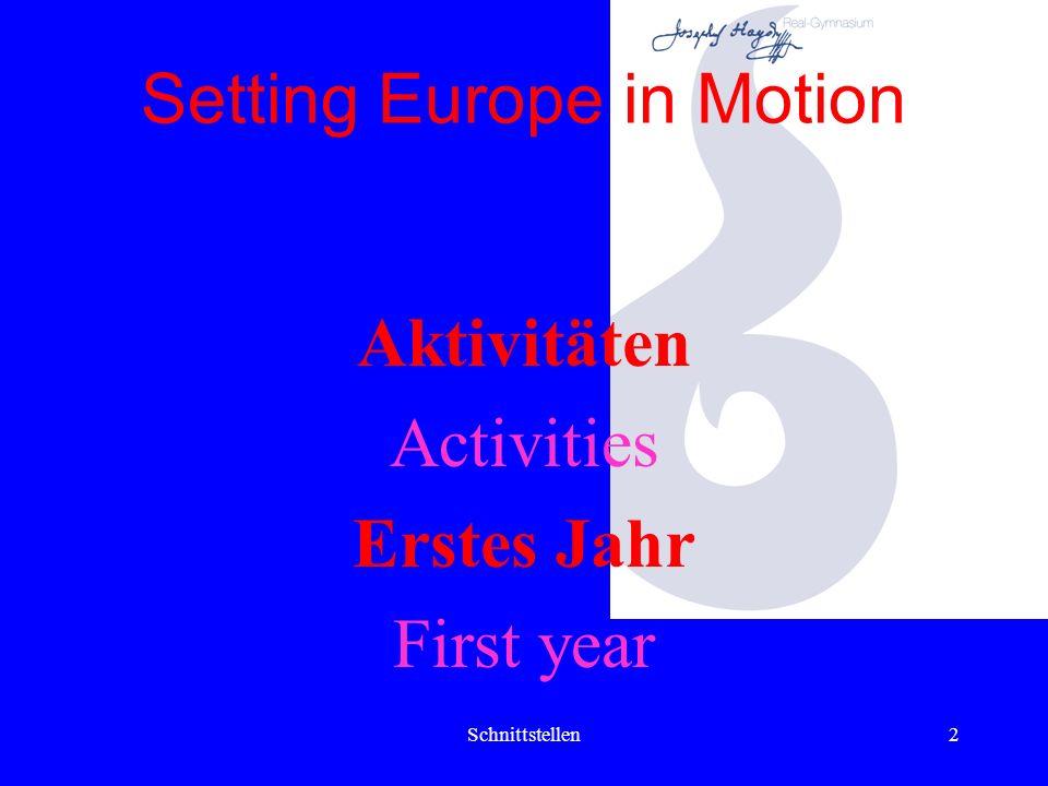 2 Setting Europe in Motion Aktivitäten Activities Erstes Jahr First year