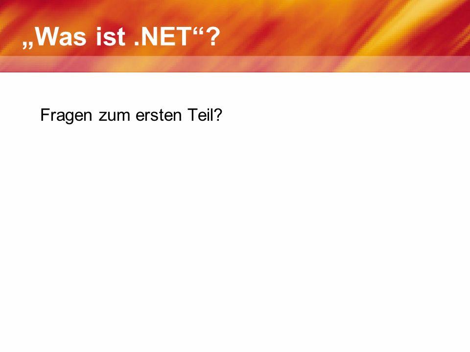 Was ist.NET? Fragen zum ersten Teil?