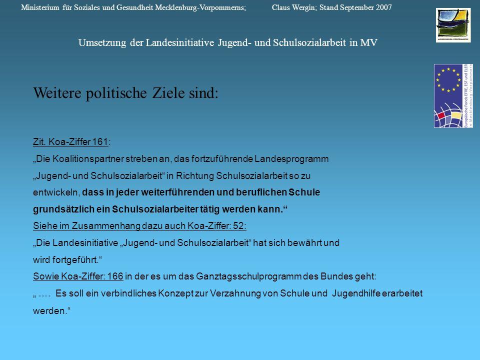 Umsetzung der Landesinitiative Jugend- und Schulsozialarbeit in MV Ministerium für Soziales und Gesundheit Mecklenburg-Vorpommerns; Claus Wergin; Stand September 2007