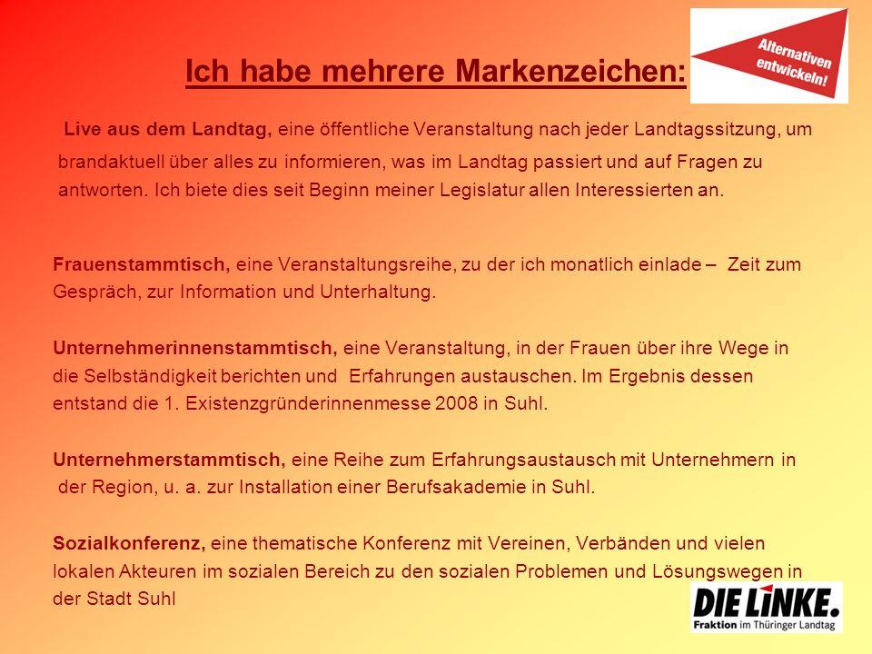 Ich habe mehrere Markenzeichen: Live aus dem Landtag, eine öffentliche Veranstaltung nach jeder Landtagssitzung, um brandaktuell über alles zu informi