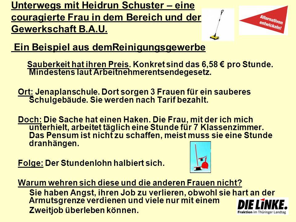 Unterwegs mit Heidrun Schuster – eine couragierte Frau in dem Bereich und der Gewerkschaft B.A.U. Ein Beispiel aus demReinigungsgewerbe Sauberkeit hat