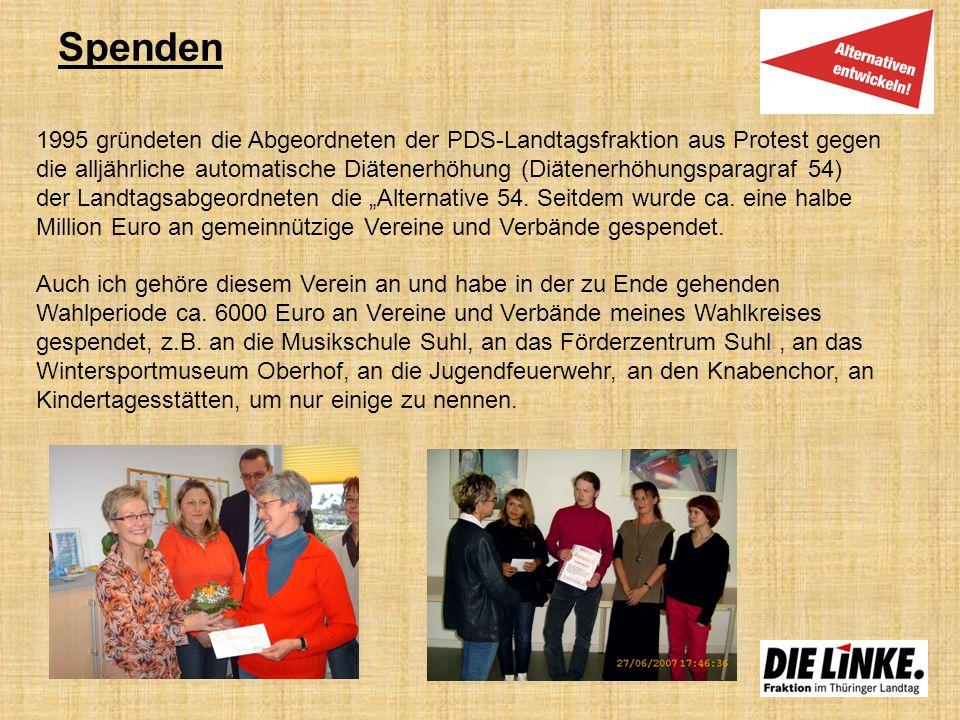 Spenden 1995 gründeten die Abgeordneten der PDS-Landtagsfraktion aus Protest gegen die alljährliche automatische Diätenerhöhung (Diätenerhöhungsparagr