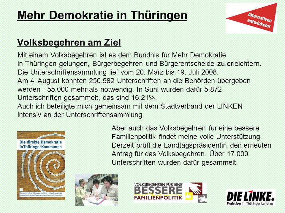 Mehr Demokratie in Thüringen Volksbegehren am Ziel Mit einem Volksbegehren ist es dem Bündnis für Mehr Demokratie in Thüringen gelungen, Bürgerbegehre