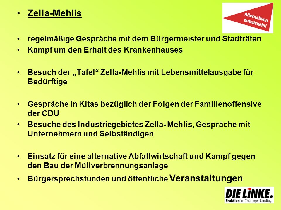 Zella-Mehlis regelmäßige Gespräche mit dem Bürgermeister und Stadträten Kampf um den Erhalt des Krankenhauses Besuch der Tafel Zella-Mehlis mit Lebens