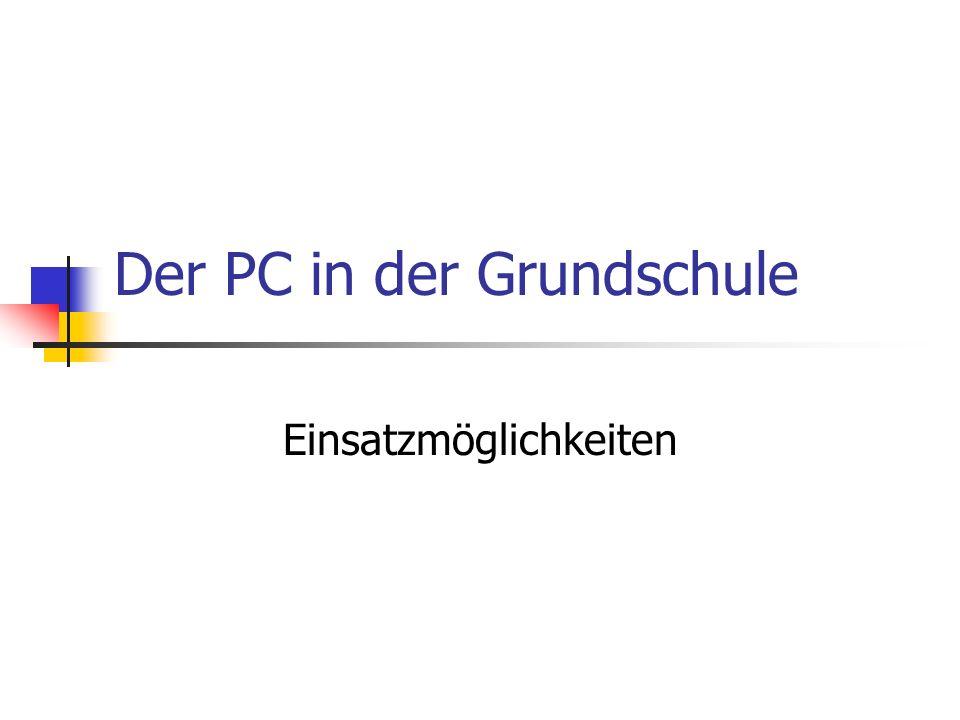 Der PC in der Grundschule Einsatzmöglichkeiten