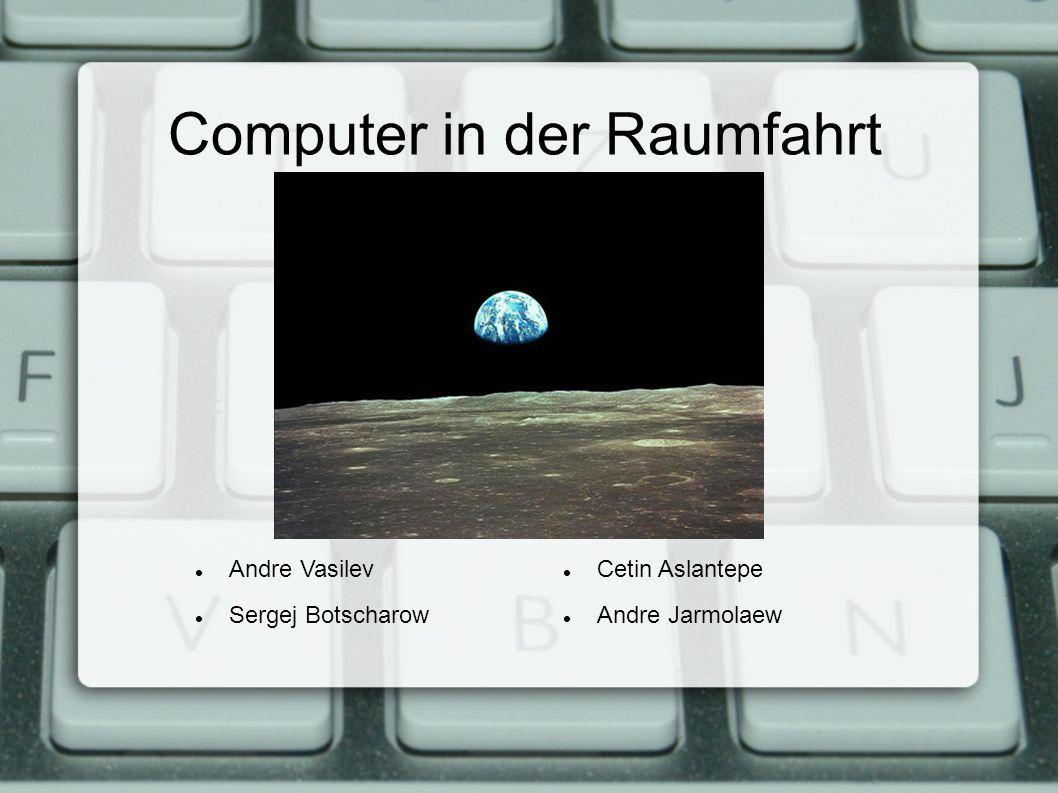 Computer in der Raumfahrt Cetin Aslantepe Andre Jarmolaew Andre Vasilev Sergej Botscharow