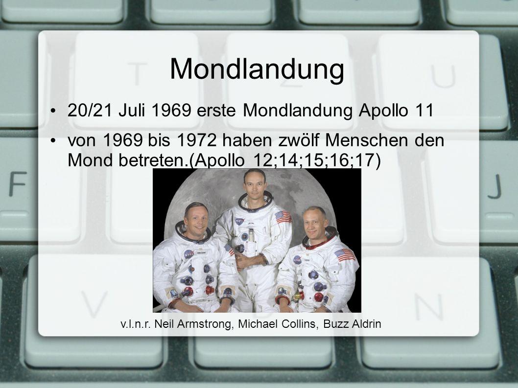 Mondlandung 20/21 Juli 1969 erste Mondlandung Apollo 11 von 1969 bis 1972 haben zwölf Menschen den Mond betreten.(Apollo 12;14;15;16;17) v.l.n.r.