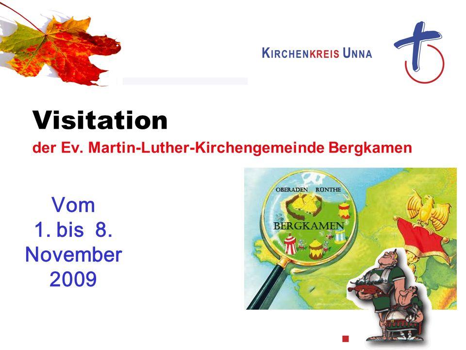 Visitation der Ev. Martin-Luther-Kirchengemeinde Bergkamen Vom 1. bis 8. November 2009