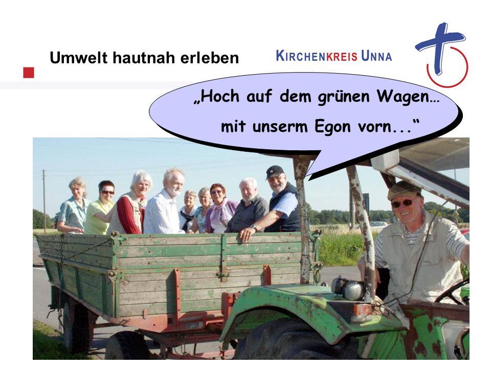 Hoch auf dem grünen Wagen… mit unserm Egon vorn... Umwelt hautnah erleben