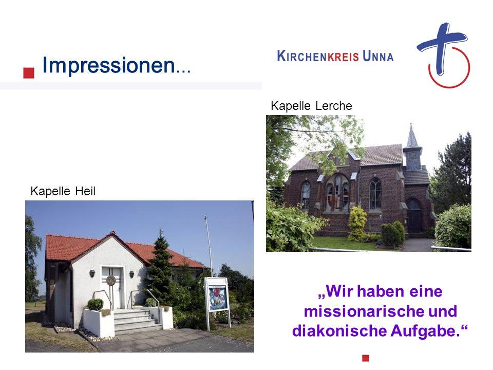 Impressionen … Kapelle Heil Kapelle Lerche Wir haben eine missionarische und diakonische Aufgabe.