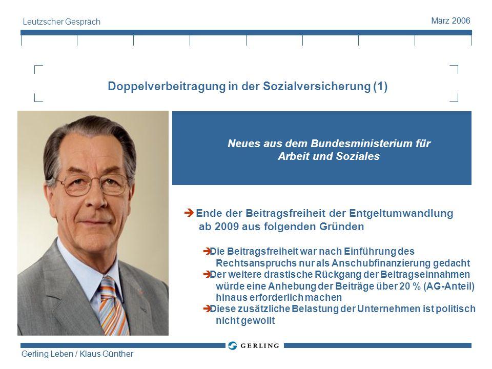 Gerling Leben / Klaus Günther März 2006 Gerling Leben / Klaus Günther März 2006 Leutzscher Gespräch Doppelverbeitragung in der Sozialversicherung (1)