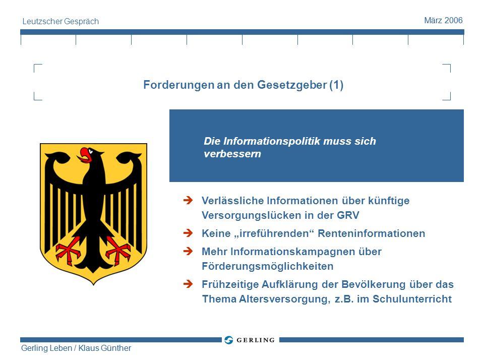 Gerling Leben / Klaus Günther März 2006 Gerling Leben / Klaus Günther März 2006 Leutzscher Gespräch Forderungen an den Gesetzgeber (1) Die Information