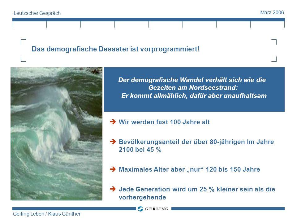 5 Gerling Leben / Klaus Günther März 2006 Leutzscher Gespräch Etwa dreimal mehr Frauen als Männer werden 100 Jahre alt oder älter!