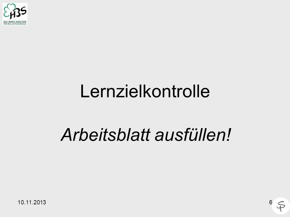 10.11.20136 Lernzielkontrolle Arbeitsblatt ausfüllen!