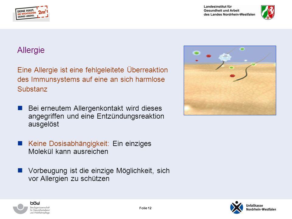 Folie 11 Allergie Eine Allergie ist eine fehlgeleitete Überreaktion des Immunsystems auf eine an sich harmlose Substanz Das Immunsystem überprüft die