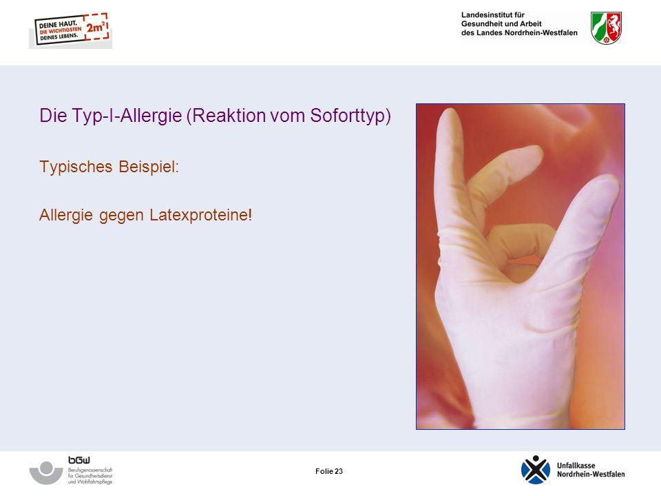 Folie 22 Die Typ-I-Allergie (Reaktion vom Soforttyp) Typische Symptome sind Rötungen und Quaddeln auf den betroffenen Hautpartien: In schweren Fällen: