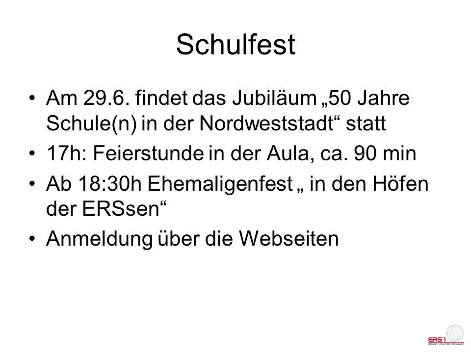 Schulfest Am 29.6. findet das Jubiläum 50 Jahre Schule(n) in der Nordweststadt statt 17h: Feierstunde in der Aula, ca. 90 min Ab 18:30h Ehemaligenfest