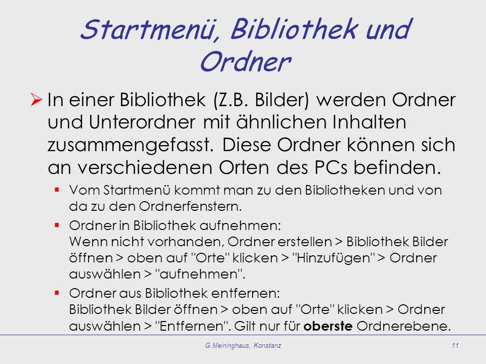 Startmenü, Bibliothek und Ordner In einer Bibliothek (Z.B. Bilder) werden Ordner und Unterordner mit ähnlichen Inhalten zusammengefasst. Diese Ordner