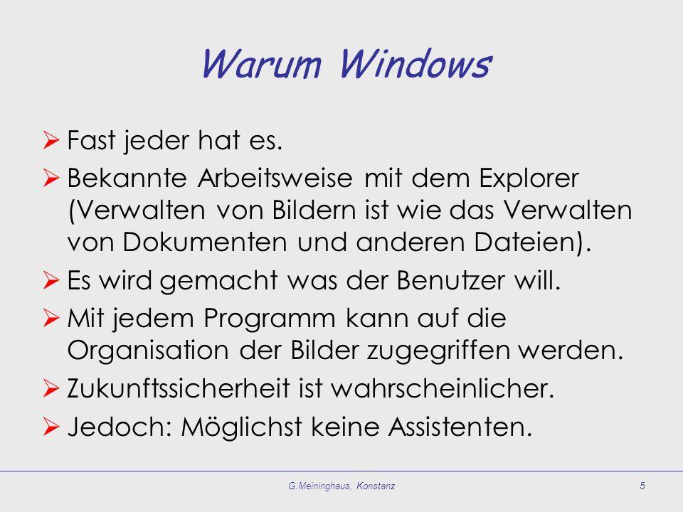 Warum Windows Fast jeder hat es. Bekannte Arbeitsweise mit dem Explorer (Verwalten von Bildern ist wie das Verwalten von Dokumenten und anderen Dateie