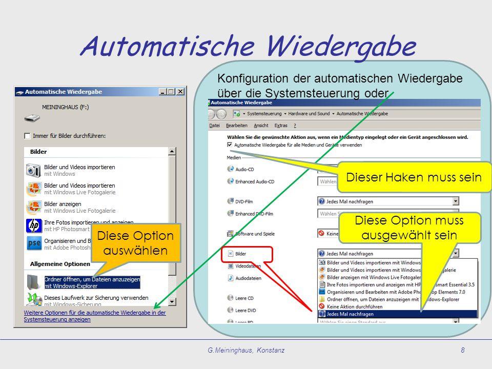 Automatische Wiedergabe G.Meininghaus, Konstanz8 Diese Option auswählen Diese Option muss ausgewählt sein Konfiguration der automatischen Wiedergabe ü