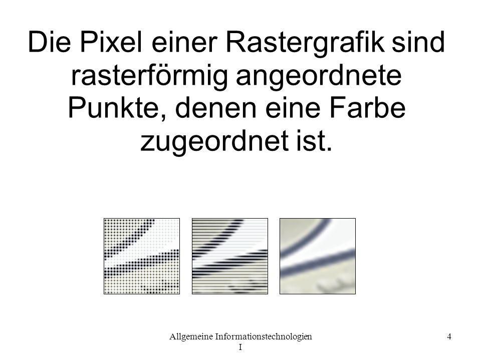 Allgemeine Informationstechnologien I 5 Ein Bildschirmpixel besteht in der Regel aus drei Farbpunkten jeweils einer Grundfarbe (Rot, Grün und Blau).