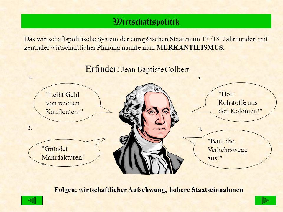 Wirtschaftspolitik Das wirtschaftspolitische System der europäischen Staaten im 17./18. Jahrhundert mit zentraler wirtschaftlicher Planung nannte man
