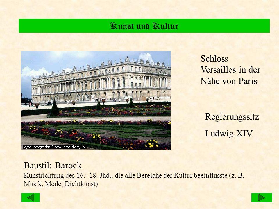 Kunst und Kultur Schloss Versailles in der Nähe von Paris Regierungssitz Ludwig XIV. Baustil: Barock Kunstrichtung des 16.- 18. Jhd., die alle Bereich