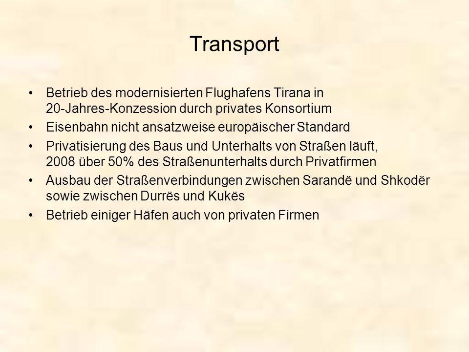 Transport Betrieb des modernisierten Flughafens Tirana in 20-Jahres- Konzession durch privates Konsortium Eisenbahn nicht ansatzweise europäischer Sta
