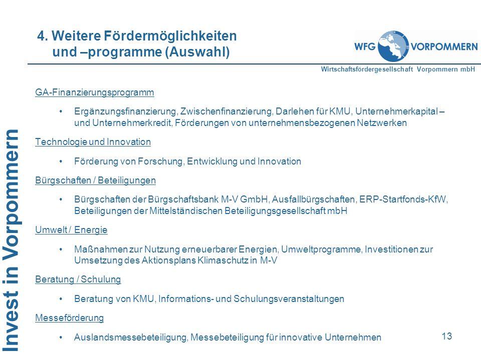 Wirtschaftsfördergesellschaft Vorpommern mbH Invest in Vorpommern 13 I. Der Auftrag GA-Finanzierungsprogramm Ergänzungsfinanzierung, Zwischenfinanzier