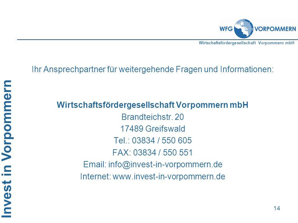 Wirtschaftsfördergesellschaft Vorpommern mbH Invest in Vorpommern 14 I. Der Auftrag Ihr Ansprechpartner für weitergehende Fragen und Informationen: Wi