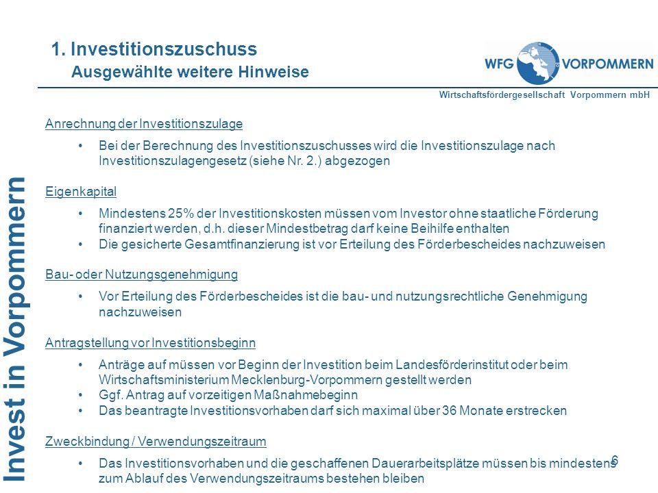 Wirtschaftsfördergesellschaft Vorpommern mbH Invest in Vorpommern 6 Anrechnung der Investitionszulage Bei der Berechnung des Investitionszuschusses wi