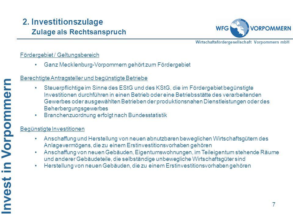 Wirtschaftsfördergesellschaft Vorpommern mbH Invest in Vorpommern 7 Fördergebiet / Geltungsbereich Ganz Mecklenburg-Vorpommern gehört zum Fördergebiet