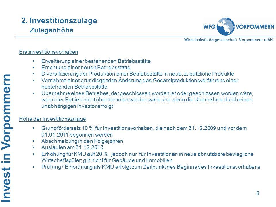 Wirtschaftsfördergesellschaft Vorpommern mbH Invest in Vorpommern 8 Erstinvestitionsvorhaben Erweiterung einer bestehenden Betriebsstätte Errichtung e