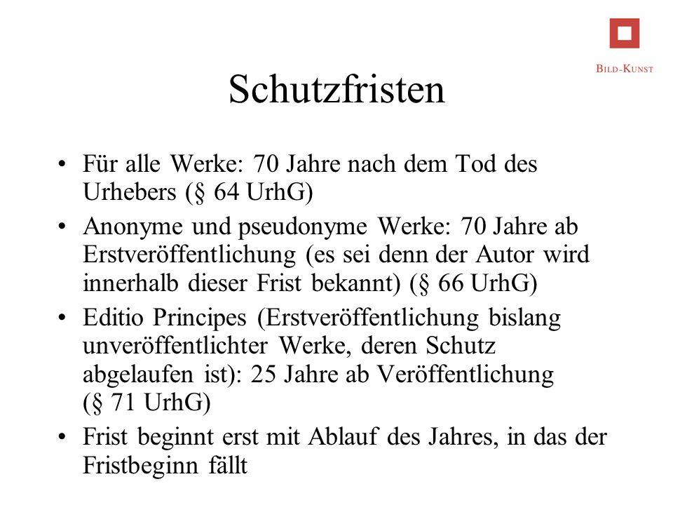 Schutzfristen Für alle Werke: 70 Jahre nach dem Tod des Urhebers (§ 64 UrhG) Anonyme und pseudonyme Werke: 70 Jahre ab Erstveröffentlichung (es sei de