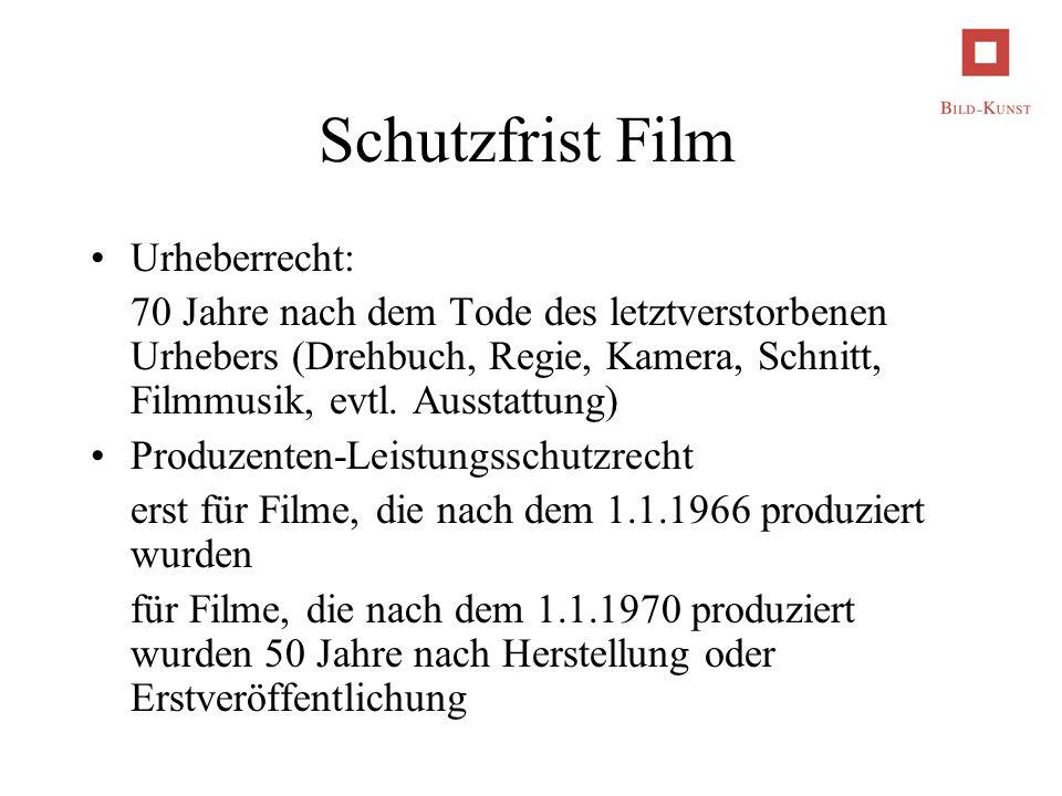 Schutzfrist Film Urheberrecht: 70 Jahre nach dem Tode des letztverstorbenen Urhebers (Drehbuch, Regie, Kamera, Schnitt, Filmmusik, evtl. Ausstattung)